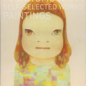 Yoshitomo Nara - Self-Selected Works PAINTINGS - Japanese art book